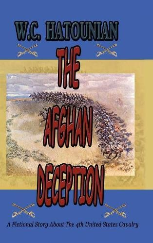 9781456732684: The Afghan Deception: A Fictional Story about the 4th United States Cavalry