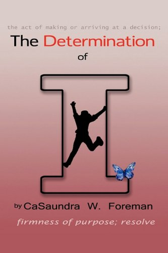 The Determination of I: CaSaundra W. Foreman