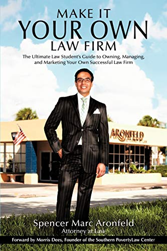 9781456733148: Make It Your Own Law Firm: The Ultimate Law Student's Guide to Owning, Managing, and Marketing Your Own Successful Law Firm