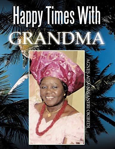 Happy Times With Grandma: Agnes Ada-Nwaneri Okibedi