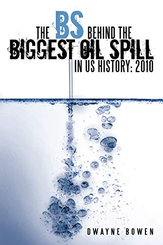 9781456734688: The Bs Behind the Biggest Oil Spill in Us History: 2010