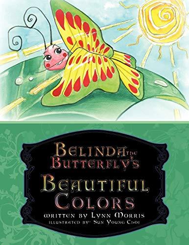 Belinda the Butterflys Beautiful Colors: Lynn Morris