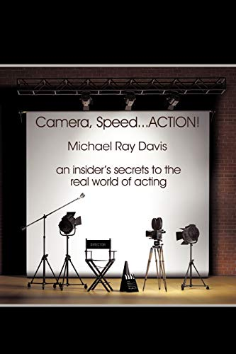 9781456735777: Camera, Speed...ACTION!: An insider's secrets to the real world of acting