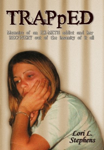 9781456736453: Trapped: Memoirs of an Ex-Meth Addict and Her Recovery Out of the Insanity of It All