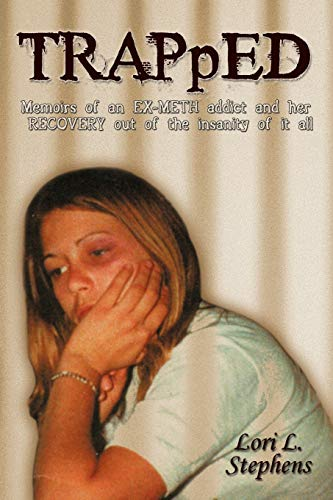 9781456736460: TRAPpED: Memoirs of an EX-METH addict and her RECOVERY out of the insanity of it all