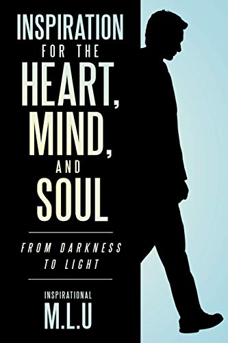 9781456738099: Inspiration for the Heart, Mind, and Soul: From Darkness to Light