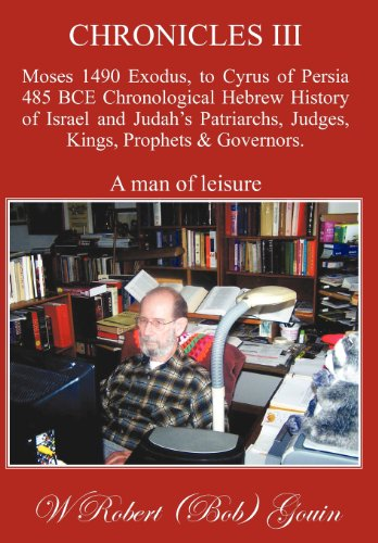 9781456738709: Chronicles III: Moses 1490 Exodus, to Cyrus of Persia 485 Bce Chronological Hebrew History of Israel and Judah's Patriarchs, Judges, K