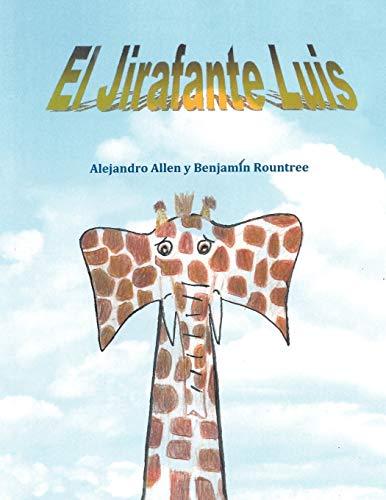 9781456739034: El Jirafante Luis: The Giraffephant Luis (Spanish Edition)
