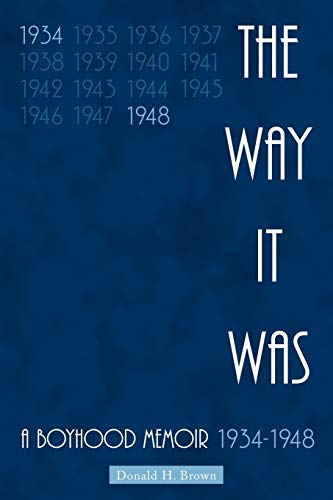9781456741549: The Way It Was: A Boyhood Memoir 1934-1948