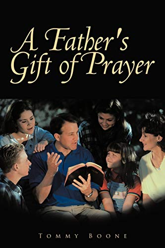 A Father s Gift of Prayer (Paperback): Tommy Boone
