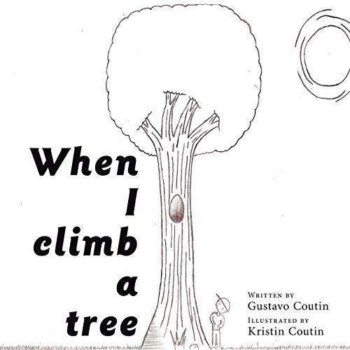 9781456743031: When I climb a tree