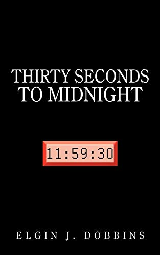 9781456744434: Thirty Seconds to Midnight