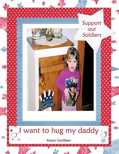 I Want to Hug My Daddy: Karen VonStein