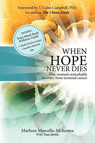 9781456745677: When Hope Never Dies: The Story Of My Recovery From Cancer And The Program I Used To Heal Myself