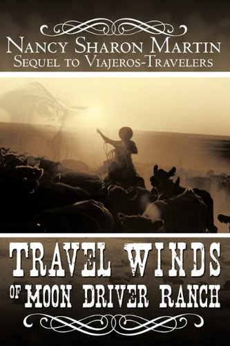 Travel Winds of Moon Driver Ranch: Sequel to Viajeros-Travelers: Nancy Sharon Martin