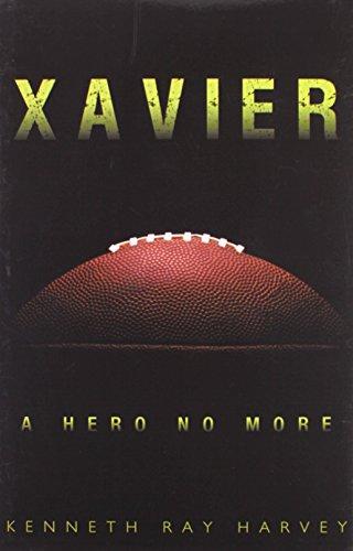 9781456746704: Xavier: A Hero No More