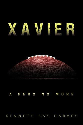 9781456746711: Xavier: A Hero No More