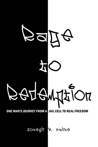 9781456746865: Rage to Redemption: One Man's Journey From a Jail Cell to Real Freedom