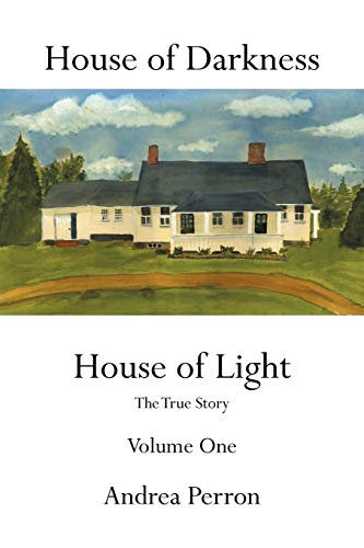 9781456747596: House of Darkness: House of Light- The True Story, Vol. 1