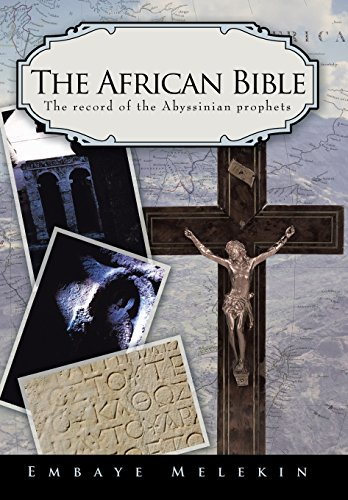 The African Bible: The Record of the Abyssinian Prophets: Embaye Melekin