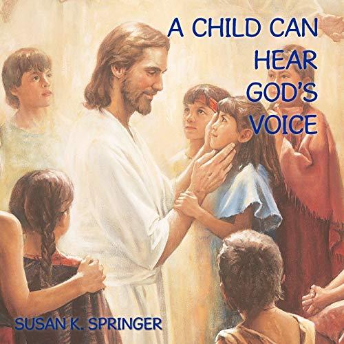 9781456747855: A Child Can Hear God's Voice
