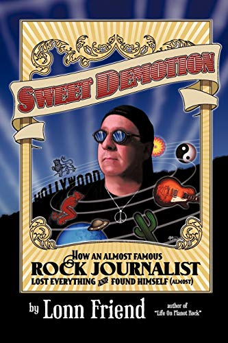 9781456748418: Sweet Demotion: How An Almost Famous Rock Journalist Lost Everything And Found Himself (Almost)