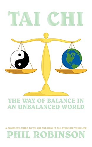 9781456751142: Tai Chi: The Way Of Balance In An Unbalanced World: A Complete Guide To Tai Chi And How It Can Stabilize You Life