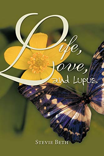 9781456751449: Life, Love, and Lupus