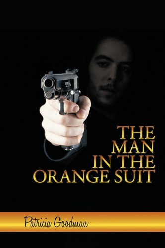 The Man in the Orange Suit: A Wayne Hemmerson Story: Patricia Goodman