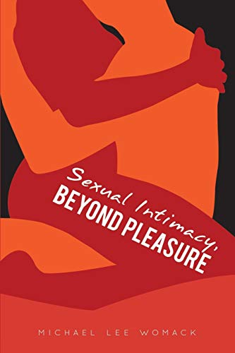 9781456751623: Sexual Intimacy, Beyond Pleasure