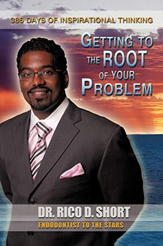 9781456752415: Getting to the Root of Your Problem: 365 Days of Inspirational Thinking