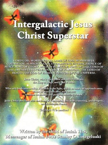 9781456752569: Intergalactic Jesus Christ Superstar