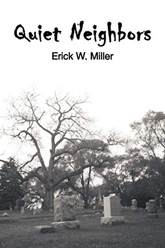 Quiet Neighbors (9781456753764) by Miller, Erick W.