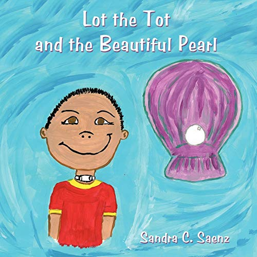 9781456753856: Lot the Tot and the Beautiful Pearl