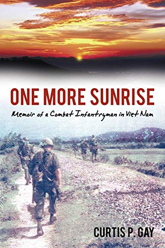 9781456754426: One More Sunrise: Memoir Of A Combat Infantryman In Viet Nam