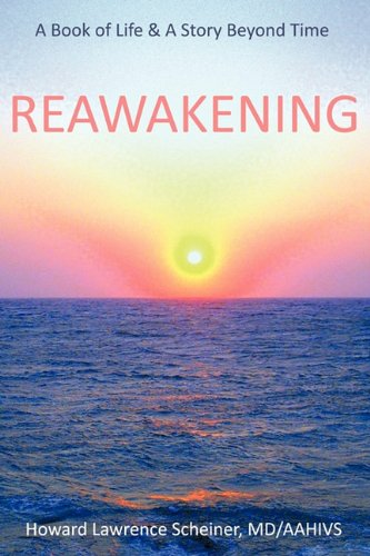 9781456754860: REAWAKENING: a BOOK OF LIFE & A STORY BEYOND TIME