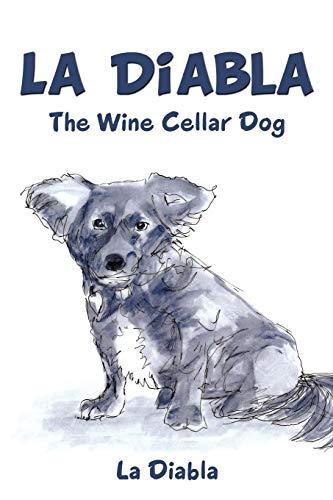 9781456754921: La Diabla: The Wine Cellar Dog