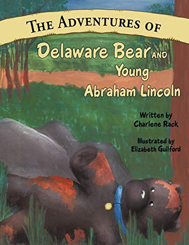 9781456756192: The Adventures of Delaware Bear and Young Abraham Lincoln