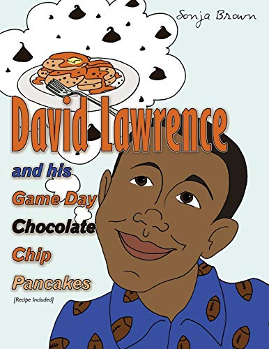 David Lawrence and His Game Day Chocolate Chip Pancakes: Sonja Brown