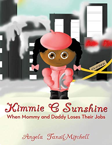 Kimmie C Sunshine When Mommy and Daddy Loses Their Jobs: Angela Tansil-Mitchell