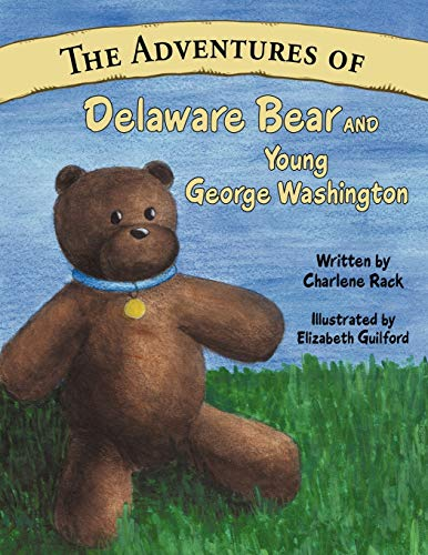 9781456756819: The Adventures of Delaware Bear and Young George Washington