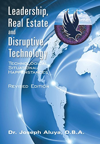 9781456757069: Leadership, Real Estate and Disruptive Technology: Technological Situational Happenstances