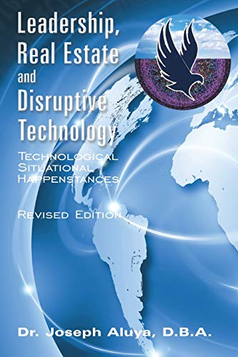 9781456757076: Leadership, Real Estate and Disruptive Technology: Technological Situational Happenstances