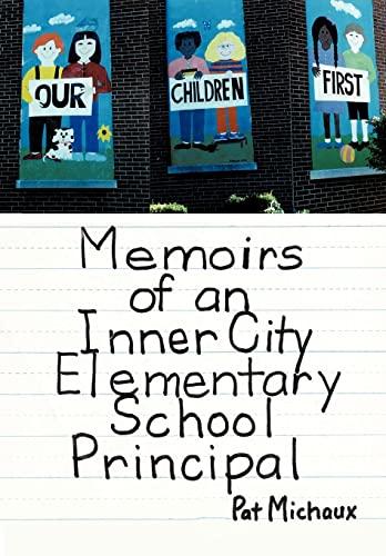 Memoirs of an Inner City Elementary School Principal: Pat Michaux