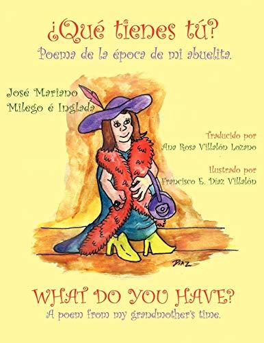 Que Tienes Tu? What Do You Have?: Jos Mariano Milego