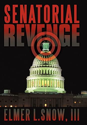 Senatorial Revenge: Elmer L. Iii Snow