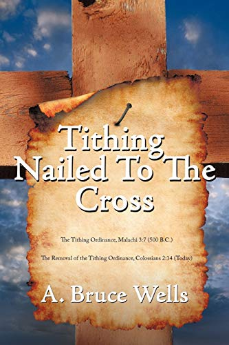 Tithing: Nailed To The Cross (Paperback) - A. Bruce Wells