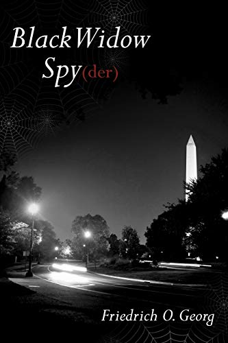 Black Widow Spy(der): Georg, Friedrich O.