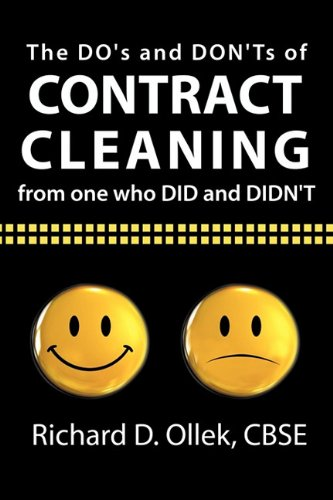 9781456759780: The DO's and DON'Ts of Contract Cleaning From One Who DID and DIDN'T