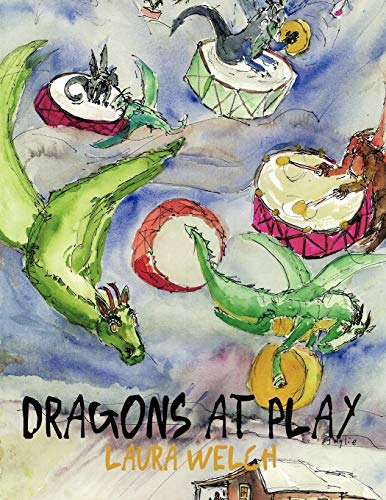 Dragons at Play (Paperback): Laura Welch